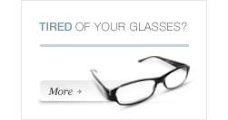 Tired Of Your Glasses?